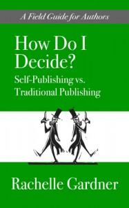 """""""How Do I Decide?"""" by Rachelle Gardner"""