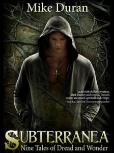 Subterranea Nine Tales of Dread and Wonder