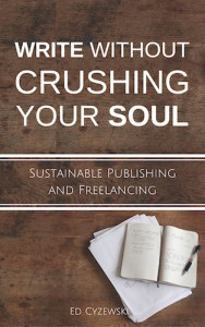 Write without Crushing Your Soul 500 long