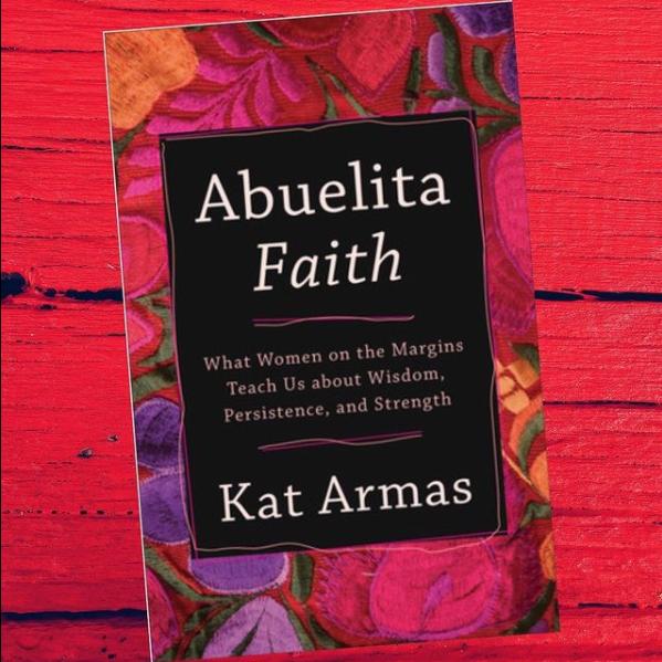 SPOTLIGHT ON CLIENT BOOKS – Abuelita Faith by Kat Armas